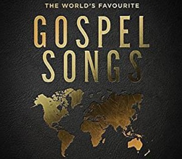 The World's Favourite Gospel Songs (The Album)