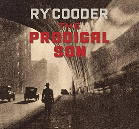 Ry Cooder - The Prodigal Son (The Album)
