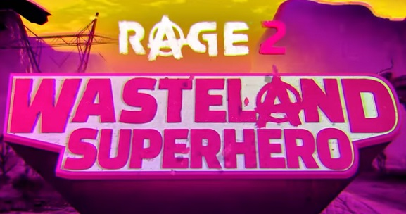 RAGE 2 - Wasteland Superhero Trailer