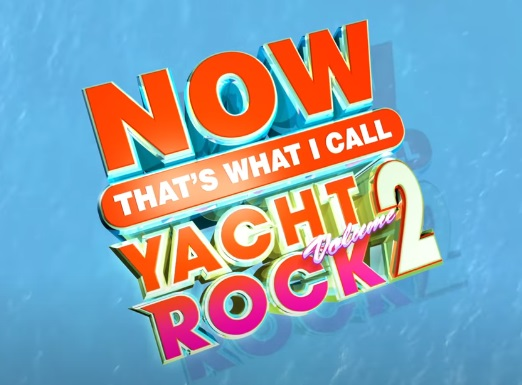 NOW That's What I Call Yacht Rock 2 - NOW Yacht Rock 2 Album
